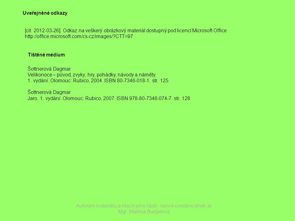 Uveřejněné odkazy [cit. 2012-03-26]. Odkaz na veškerý obrázkový materiál dostupný pod licencí Microsoft Office.